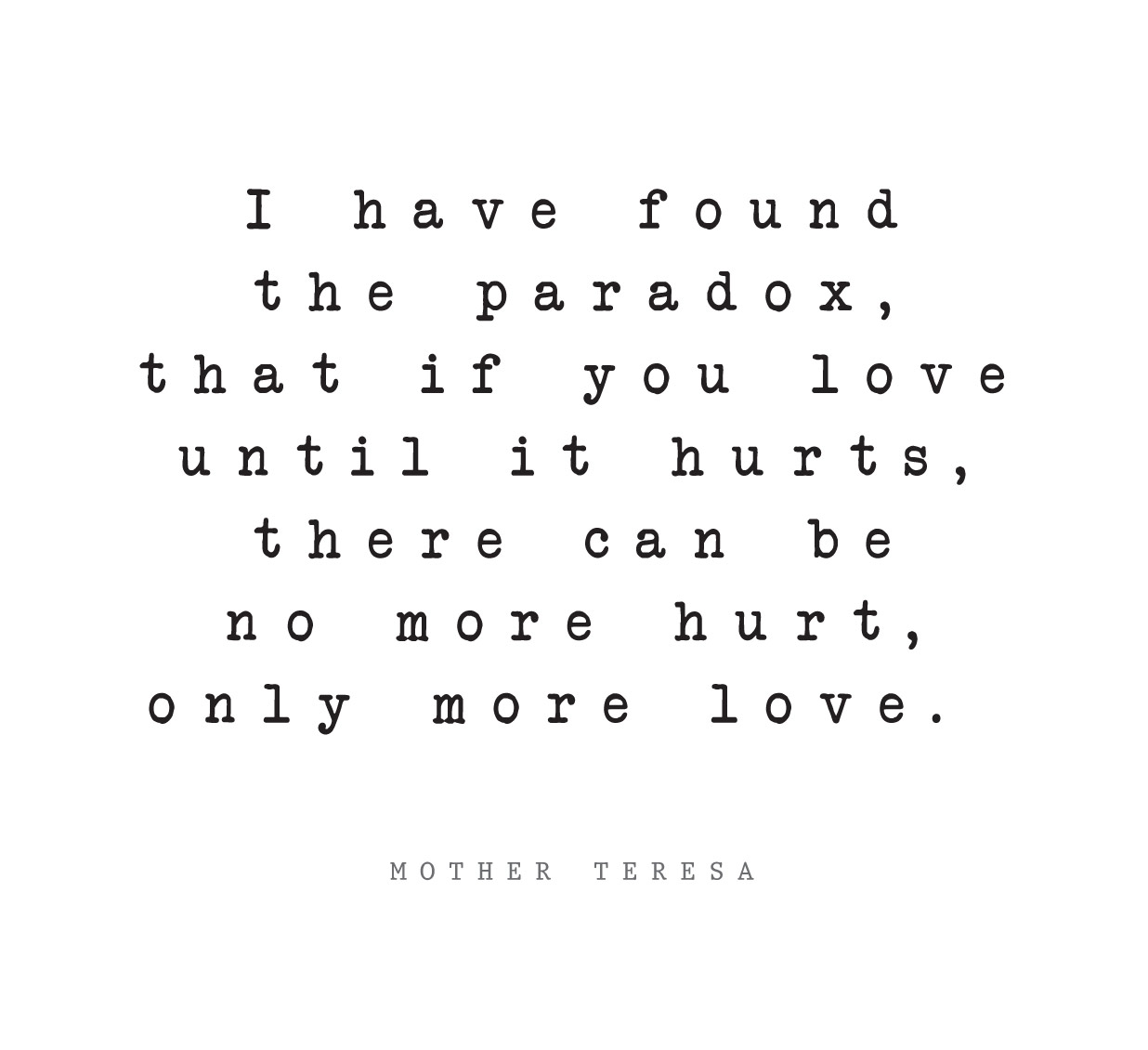 Quotes For Mothers Love Unique Mother Teresa Love Quote